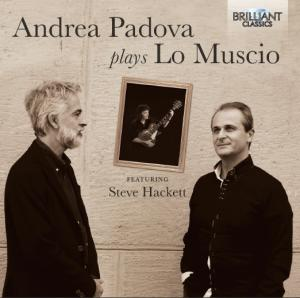 New CD Brilliant Records: Andrea Padova plays Lo Muscio (featuring Steve Hackett) ESCAPE='HTML'